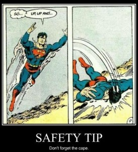 Safety tip - don't forget the cape